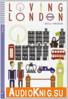 Loving London (Teen Eli Readers Stage 2) - Angela Tomkinson (PDF, MP3) Язык: Английский