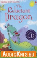 The Reluctant Dragon - Kenneth Grahame (PDF, MP3) Язык: Английский