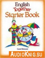 English Together: Starter Book (with Audio) - Carol Skinner Язык: Английский