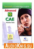 Succeed in Cambridge English. Advanced: 10 Practice Tests (pdf, wm) Язык: английский