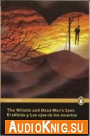 The Whistle and Dead Men's Eyes - Montague R James (pdf, mp3) Язык: English