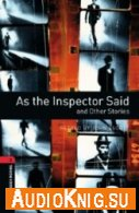 As the Inspector Said and Other Stories - Retold by John Escott (pdf, mp3) Язык: English