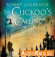 The Cuckoo's Calling (Audiobook) - Robert Galbraith Язык: Английский