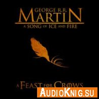 A Song of Ice and Fire. A Feast for Crows (Audiobook) - George R Язык: Английский