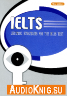 Listening Strategies for the IELTS Test (Audiobook) - Beijing Language Язык: Английский