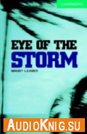 Cambridge English Readers: Eye of the Storm (pdf, mp3) Язык: English