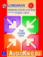 Longman Preparation Course for the TOEFL Test iBT with Answer Key (Audiobook) - Deborah Phillips
