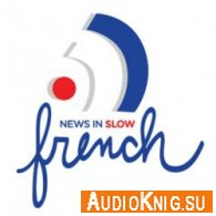 News in slow french (PDF, MP3) - Linguistica Язык: Французский