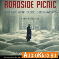 Roadside Picnic (Audiobook) - Boris Strugatsky Язык: Английский