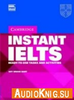 Instant IELTS. Ready to use tasks and activities (MP3, PDF) Язык: Английский