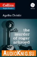 The Murder of Roger Ackroyd (pdf, mp3) - Agatha Christie Язык: English