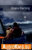Oxford Bookworms Library: Grace Darling - Tim Vicary