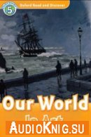 level 5:Our World in Art (PDF, mp3) - Richard Northcott Язык: Английский