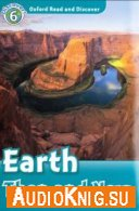 level 6: Earth then and now (PDF, mp3) - Robert Quinn Язык: Английский