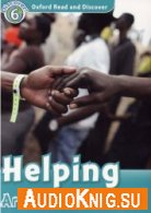 Oxford Read and Discover level 6: Helping around the world