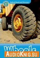 Oxford Read and Discover level 1: Wheels (PDF, mp3) - Rob Sved Язык: Английский