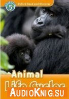 level 5: Animal life cycles (PDF, mp3) - Hazel Geatches Язык: Английский
