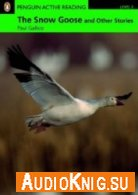 The Snow Goose and Other Stories (pdf, mp3) - Paul Gallico Язык: British English
