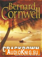 Crackdown (Audiobook) - Bernard Cornwell Язык: Английский