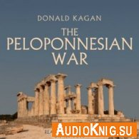 The Peloponnesian War (Audiobooks) - Donald Kagan Язык: Английский