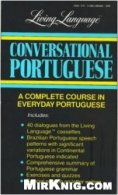 Conversational Portuguese. A Complete Course in Everyday Portuguese