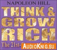 Think and Grow Rich: The 21st-Century edition  (Audiobook)