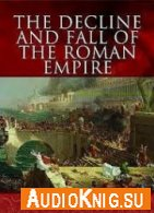 The Decline and Fall of the Roman Empire (Audiobook)
