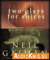 Two Plays for Voices (Audiobook) - Neil Gaiman Язык: English