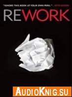 Rework (Audiobook) - Fried Hansson Язык: English
