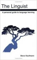 The Linguist: A personal guide to language learning (Audiobook) - Steve Kaufmann Язык: English