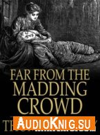 Far From the Madding Crowd (Audiobook) - Thomas Hardy Язык: English